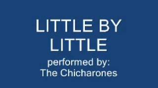 Little by Little - The Chicharones