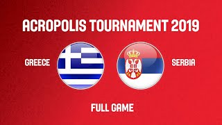 Greece v Serbia - Full Game - Acropolis Tournament 2019