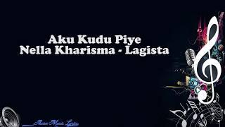 Aku Kudu Piye - Nella Kharisma Lagista (Video Lyrics)