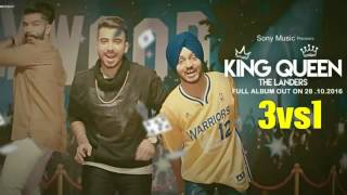 3 Vs1 FULL SONG  The Landers  Mr  Vgrooves  King Queen   Brand New Punjabi Song 2016