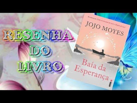 RESENHA DO LIVRO - BAÍA DA ESPERANÇA - JOJO MOYES.