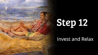 Index Funds: Step 12 - Invest and Relax