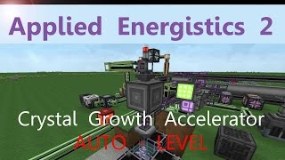 Applied Energistics 2 Tutorial: Crystal Growth Accelerator AUTO-LEVEL