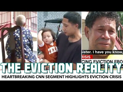 Heartbreaking CNN Segment Highlights Eviction Crisis