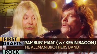 """First Drafts of Rock: """"Ramblin' Man"""" by The Allman Brothers Band (w/ Kevin Bacon) 