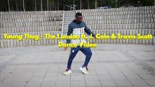 Young Thug - The London ft. J. Cole & Travis Scott Dance Video