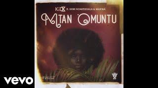 KiD X   Mtan 'Omuntu Ft. Shwi Nomtekhala, Makwa