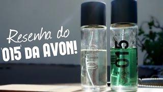 AVON   RESENHA DO PERFUME '015'