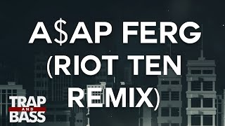 A$AP Ferg - Let It Go (Riot Ten Official Remix) [PREMIERE] [FREE DL]