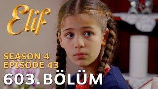Elif 603. Bölüm | Season 4 Episode 43