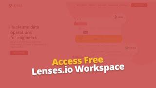 Access a free Lenses.io Kafka cloud workspace