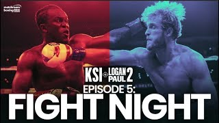 Fight Week | FIGHT NIGHT - KSI vs Logan Paul 2 (Ep5)