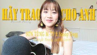 HÃY TRAO CHO ANH - SƠN TÙNG M-TP ft. Snoop Dogg | Hannah Hoang guitar cover