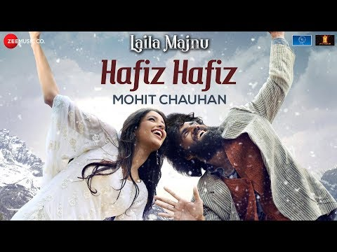 Hafiz Hafiz Lyrics – Laila Majnu Movie   Mohit Chauhan   Avinash Tiwary & Tripti Dimri
