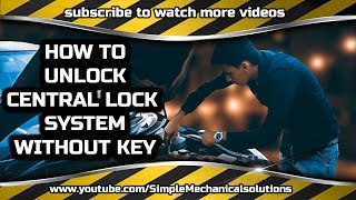 How to Unlock car Door without key(Remote)  in Central lock system