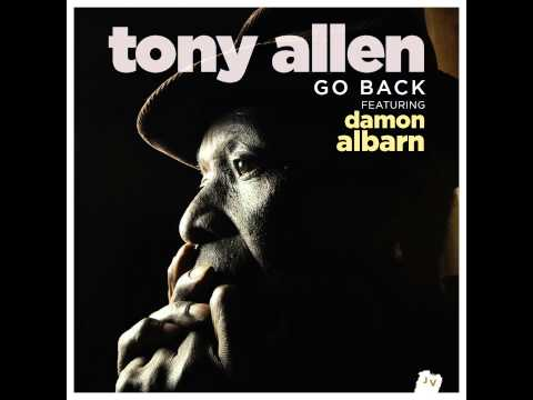 Tony Allen - Go Back (feat. Damon Albarn) [Radio Edit] 2014 NEW TRACK online metal music video by TONY ALLEN