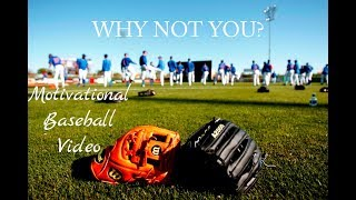 """WHY NOT YOU""  Motivational Baseball Video"
