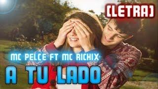 ♥ A tu lado ♥ | Rap Romantico 2015 | Mc Pelce Ft Mc Richix