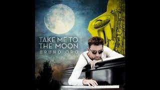 Bruno Oro - Take me to the moon