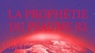 La prophétie du Psaume 83