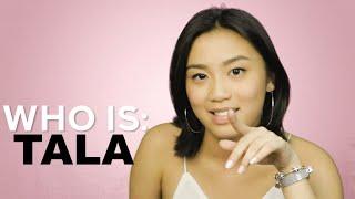 WHO IS: TALA