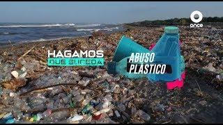 Hagamos que suceda - Abuso plástico