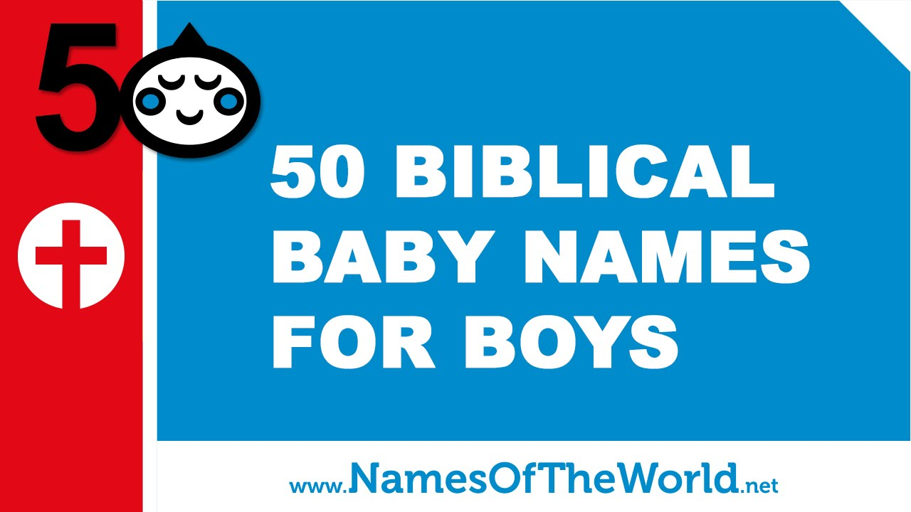 50 biblical baby names for boys - the best names for your baby - www.namesoftheworld.net