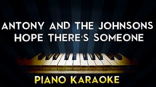 Antony and the Johnsons - Hope There's Someone | Piano Karaoke Instrumental Lyrics Cover Sing Along