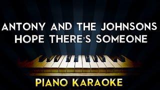 Antony and the Johnsons - Hope There's Someone | Piano Karaoke Instrumental Lyrics Cover Sing Along