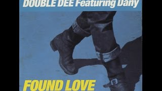 """DOUBLE DEE feat. DANY. """"Found Love"""". 1990.  12"""" mix."""
