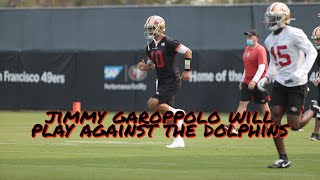 49ers QB Jimmy Garoppolo will Play vs. Dolphins, Deebo Samuel and Raheem Mostert are Questionable
