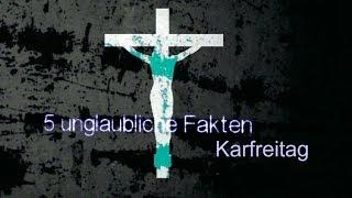 Karfreitag | Unglaubliche Fakten | Gott Sei Dank!