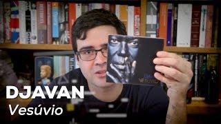 """Vesúvio"": O Novo Disco De Djavan | Lançamento | Alta Fidelidade"