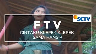 Download Video FTV SCTV  - Cintaku Klepek Klepek Sama Hansip MP3 3GP MP4