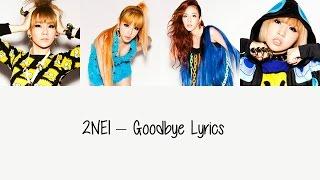 2NE1 - Goodbye [Hang, Rom & Eng Lyrics]