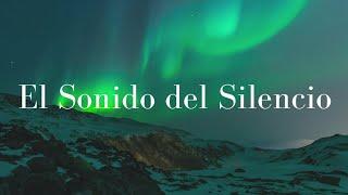 Alex Campos | El Sonido del Silencio (Letra)