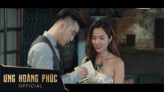ƯNG HOÀNG PHÚC | NGƯỜI TA NÓI 2017 | OFFICIAL MV
