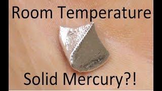 Making Solid Mercury at Room Temperature
