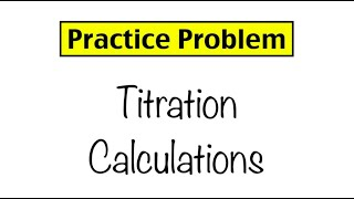 Practice Problem: Titration Calculations