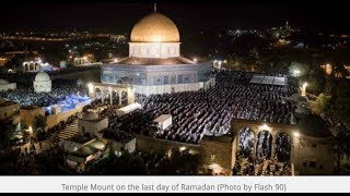 "Prophecy Alert: Thousands Of Palestinians Flood The Temple Mount"" On Ramadan"