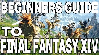 Final Fantasy XIV: A Beginners Guide !!