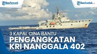Tiga Kapal Angkatan Laut China dan Kapal SKK Migas akan Bantu Pengangkatan Badan KRI Nanggala-402