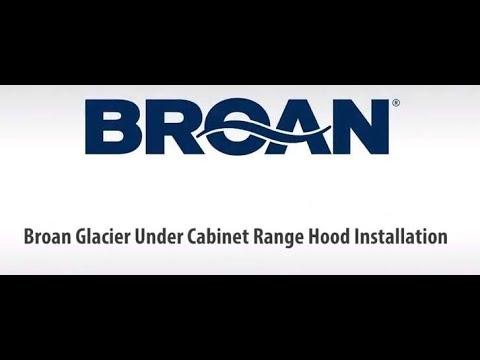 BROAN GLACIER BCSD1, BCSEK1, BCDF1 SINGLE BLOWER UNDER-CABINET RANGE HOOD INSTALLATION