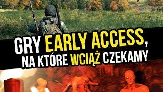 NAJSTARSZE gry early access, które nadal nie wyszły