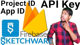 Firebase manager - project id - app ID & wap API key sketchware  hindi-tutorial/Aaura Technical