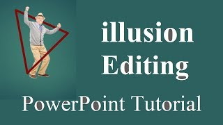 How To Make Illusion Editing Using PowerPoint | PowerPoint 2016 Tutorial