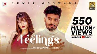 Sumit Goswami - Feelings | KHATRI | Deepesh Goyal