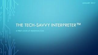 The Tech-Savvy Interpreter: A First Look at Headvox