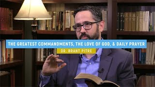 The Greatest Commandments, the Love of God, & Daily Prayer (The Mass Readings Explained Intro)