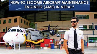 How to become Aircraft Maintenance Engineer (AME) in Nepal?